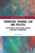 Cover of Terrorism, Criminal Law and Politics: The Decline of the Political Offence Exception to Extradition