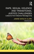 Cover of Rape, Sexual Violence and Transitional Justice Challenges: Lessons from Bosnia Herzegovina