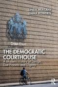 Cover of The Democratic Courthouse: A Modern History of Design, Due Process and Dignity
