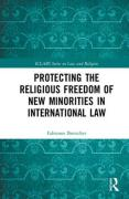 Cover of Protecting the Religious Freedom of New Minorities in International Law
