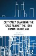 Cover of Critically Examining the Case Against the 1998 Human Rights Act