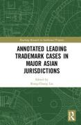 Cover of Annotated Leading Trademark Cases in Major Asian Jurisdictions