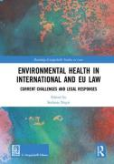 Cover of Environmental Health in International and EU Law: Current Challenges and Legal Responses
