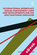 Cover of International Workplace Sexual Harassment Laws and Developments for the Multinational Employer (eBook)