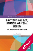 Cover of Constitutional Law, Religion and Equal Liberty: The Impact of Desecularization (eBook)