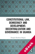 Cover of Constitutional Law, Democracy and Development: Decentralization and Governance in Uganda (eBook)