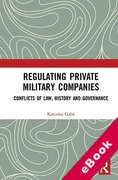 Cover of Regulating Private Military Companies: Conflicts of Law, History and Governance (eBook)