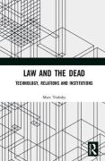 Cover of Law and the Dead: Technology, Relations and Institutions