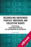 Cover of Reconciling Indigenous Peoples' Individual and Collective Rights: Participation, Prior Consultation and Self-Determination in Latin America (eBook)