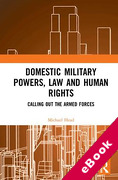 Cover of Domestic Military Powers, Law and Human Rights: Calling Out the Armed Forces (eBook)