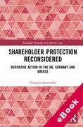 Cover of Shareholder Protection Reconsidered: Derivative Action in the UK, Germany and Greece (eBook)