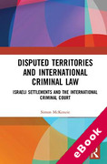 Cover of Disputed Territories and International Criminal Law: Israeli Settlements and the International Criminal Court (eBook)