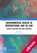 Cover of Environmental Health in International and EU Law: Current Challenges and Legal Responses (eBook)