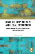 Cover of Conflict Displacement and Legal Protection: Understanding Asylum, Human Rights and Refugee Law