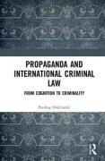 Cover of Propaganda and International Criminal Law: From Cognition to Criminality
