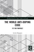Cover of The World Anti-Doping Code: Fit for Purpose?