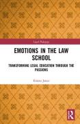Cover of Emotions in the Law School: Transforming Legal Education Through the Passions