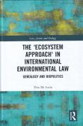 Cover of The 'Ecosystem Approach' in International Environmental Law: Genealogy and Biopolitics