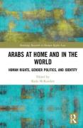 Cover of Arabs at Home and in the World: Human Rights, Gender Politics, and Identity