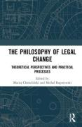 Cover of The Philosophy of Legal Change: Theoretical Perspectives and Practical Processes