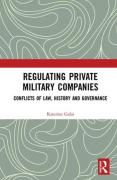 Cover of Regulating Private Military Companies: Conflicts of Law, History and Governance