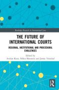 Cover of The Future of International Courts: Regional, Institutional and Procedural Challenges
