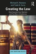 Cover of Creating the Law: State Supreme Court Opinions and The Effect of Audiences