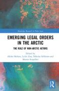 Cover of Emerging Legal Orders in the Arctic: The Role of Non-Arctic Actors