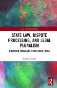 Cover of State Law, Dispute Processing And Legal Pluralism: Unspoken Dialogues From Rural India