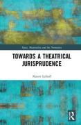 Cover of Towards a Theatrical Jurisprudence