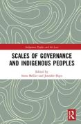 Cover of Scales of Governance and Indigenous Peoples: New Rights or Same Old Wrongs?