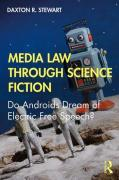 Cover of Media Law Through Science Fiction: Do Androids Dream of Electric Free Speech?