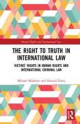 Cover of The Right to The Truth in International Law: Victims' Rights in Human Rights and International Criminal Law