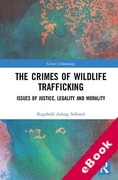 Cover of The Crimes of Wildlife Trafficking: Issues of Justice, Legality and Morality (eBook)