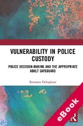 Cover of Vulnerability in Police Custody: Police Decision-making and the Appropriate Adult Safeguard (eBook)