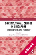 Cover of Constitutional Change in Singapore: Reforming the Elected Presidency (eBook)