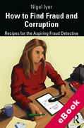 Cover of How to Find Fraud and Corruption: Recipes for the Aspiring Fraud Detective (eBook)