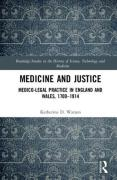 Cover of Medicine and Justice: Medico-Legal Practice in England and Wales, 1700-1914