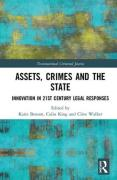 Cover of Assets, Crimes and the State: Innovation in 21st Century Legal Responses