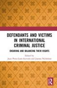Cover of Defendants and Victims in International Criminal Justice: Ensuring and Balancing Their Rights