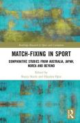 Cover of Match-Fixing in Sport: Comparative Studies from Australia, Japan, Korea and Beyond