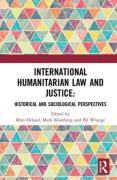 Cover of International Humanitarian Law and Justice: Historical and Sociological Perspectives
