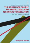 Cover of The Routledge Course on Media, Legal and Technical Translation: English-Arabic-English