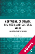 Cover of Copyright, Creativity, Big Media and Cultural Value: Incorporating the Author (eBook)