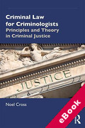 Cover of Criminal Law for Criminologists: Principles and Theory in Criminal Justice (eBook)