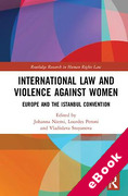 Cover of International Law and Violence Against Women: Europe and the Istanbul Convention (eBook)