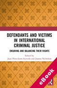 Cover of Defendants and Victims in International Criminal Justice: Ensuring and Balancing Their Rights (eBook)