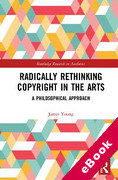 Cover of Radically Rethinking Copyright in the Arts: A Philosophical Approach (eBook)