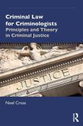 Cover of Criminal Law for Criminologists: Principles and Theory in Criminal Justice