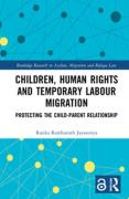 Cover of Children, Human Rights and Temporary Labour Migration: Protecting the Child-Parent Relationship
